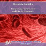 Biometría Hemática: Aprende más sobre este análisis de la Sangre